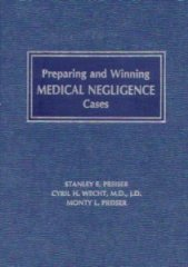 Preparing and Winning Medical Negligence Cases
